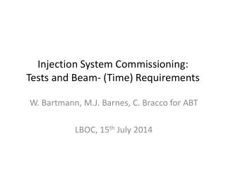 Injection System Commissioning:  Tests and Beam- (Time) Requirements
