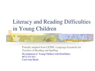 Literacy and Reading Difficulties in Young Children