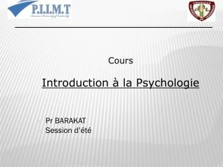 Cours Introduction à la Psychologie Pr BARAKAT Session d'été