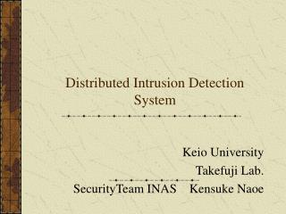 Distributed Intrusion Detection System