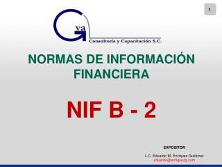 NORMAS  DE INFORMACIÓN  FINANCIERA NIF  B - 2