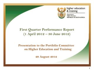 First Quarter Performance Report  (1 April 2012 – 30 June 2012)