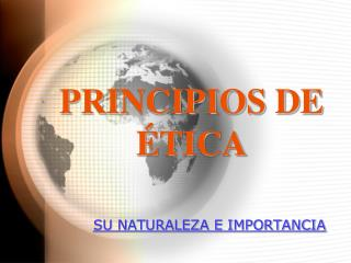 PRINCIPIOS DE  É TICA