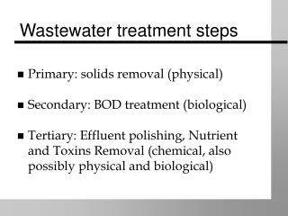 Wastewater treatment steps