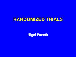 RANDOMIZED TRIALS
