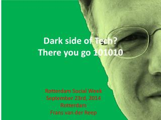 Dark side of Tech? There you go 101010