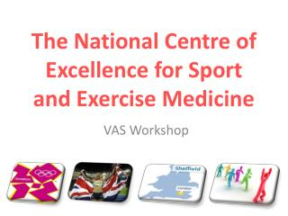 The National Centre of Excellence for Sport and Exercise Medicine
