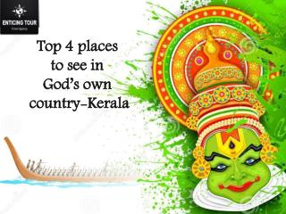 Top 4 places to see in God's own country-Kerala