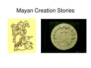Mayan Creation Stories