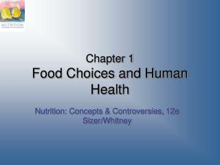 Chapter 1 Food Choices and Human Health