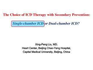 The Choice of ICD Therapy with Secondary Prevention: Single-chamber ICD or Dual-chamber ICD?