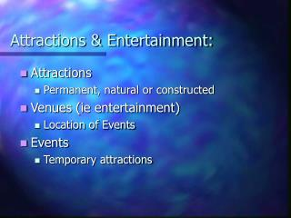 Attractions & Entertainment: