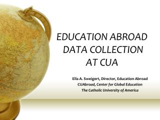 EDUCATION ABROAD  DATA COLLECTION  AT CUA