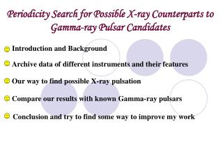 Periodicity Search for Possible X-ray Counterparts to  Gamma-ray Pulsar Candidates