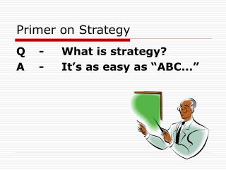Primer on Strategy