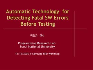 Automatic Technology  for Detecting Fatal SW Errors Before Testing