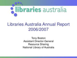 Libraries Australia Annual Report  2006/2007