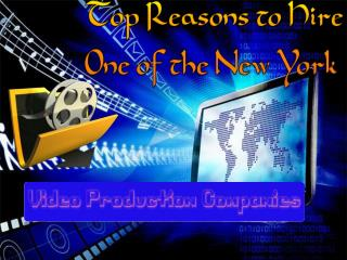 Top Reasons to Hire One of the New York Video Production Com