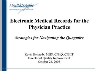 Electronic Medical Records for the  Physician Practice Strategies for Navigating the Quagmire