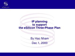 IP planning to support the eSilicon Three-Phase Plan