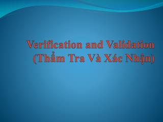Verification and Validation (Thẩm Tra Và Xác Nhận)