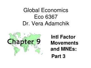 Global Economics Eco 6367 Dr. Vera Adamchik