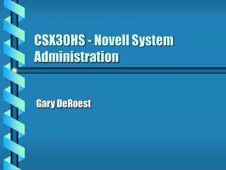 CSX30HS - Novell System Administration