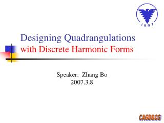 Designing Quadrangulations with Discrete Harmonic Forms