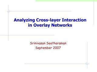 Analyzing Cross-layer Interaction in Overlay Networks