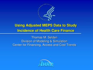 Using Adjusted MEPS Data to Study Incidence of Health Care Finance