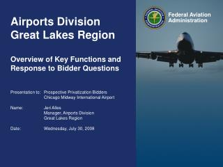 Airports Division Great Lakes Region Overview of Key Functions and Response to Bidder Questions