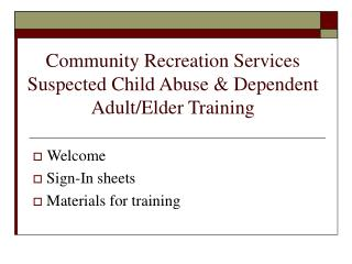 Community Recreation Services Suspected Child Abuse & Dependent Adult/Elder Training
