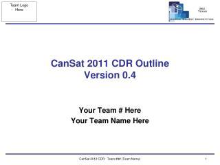 CanSat 2011 CDR Outline Version 0.4