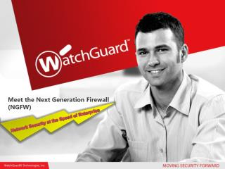Meet the Next Generation Firewall (NGFW)