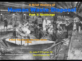 A Brief History of Human Waste Disposal Part 3: Sewerage