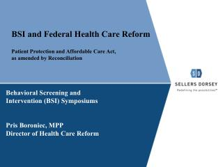 BSI and Federal Health Care Reform  Patient Protection and Affordable Care Act,