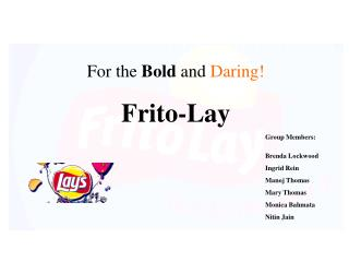 For the  Bold  and Daring! Frito-Lay