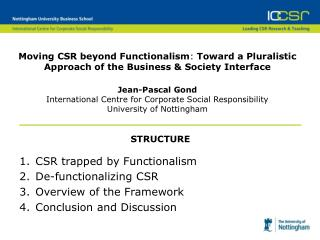 Moving CSR beyond Functionalism :  Toward a Pluralistic Approach of  the Business & Society Interface Jean-Pascal Go