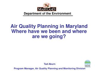 Air Quality Planning in Maryland Where have we been and where are we going