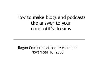 How to make blogs and podcasts the answer to your  nonprofit's dreams