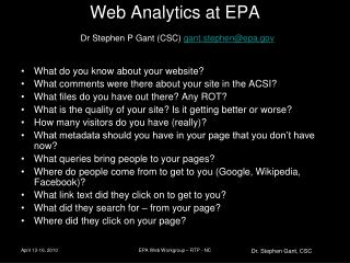 Web Analytics at EPA  Dr Stephen P Gant (CSC)  gant.stephen@epa