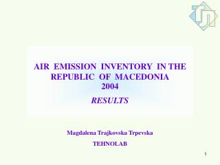 AIR  EMISSION  INVENTORY  IN THE  REPUBLIC  OF  MACEDONIA 2004 RESULTS