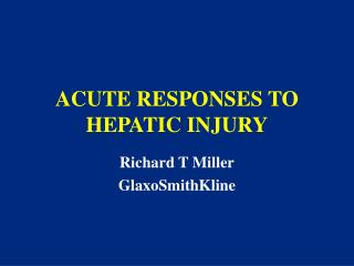 ACUTE RESPONSES TO HEPATIC INJURY