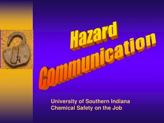 University of Southern Indiana Chemical Safety on the Job