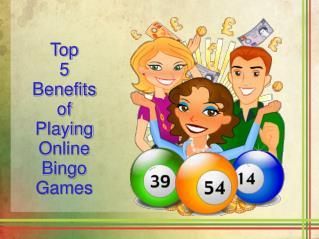 Top 5 Benefits of Playing Online Bingo Games