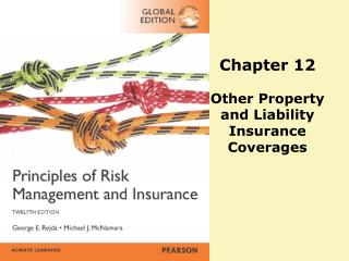 Chapter 12 Other Property  and Liability Insurance  Coverages