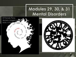 Modules 29, 30, & 31 Mental Disorders