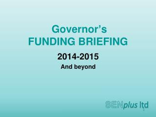 Governor's  FUNDING BRIEFING
