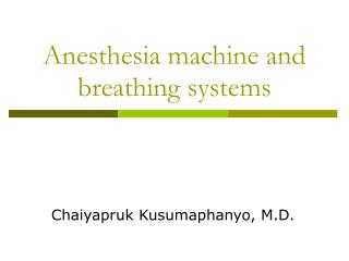 Anesthesia machine and breathing systems