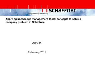 Applying knowledge management tools/ concepts to solve a company problem in Schaffner.